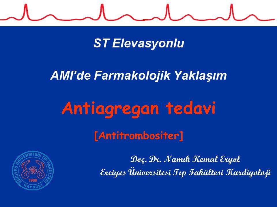 ST Elevasyonlu AMI'de Farmakolojik Yaklaşım Antiagregan tedavi [Antitrombositer]